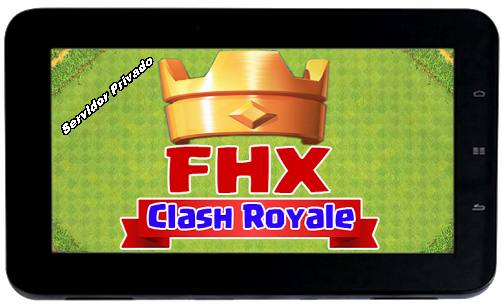 fhx-clash-royale-android-no-root