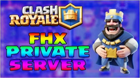 fhx-clash-royale-private-server