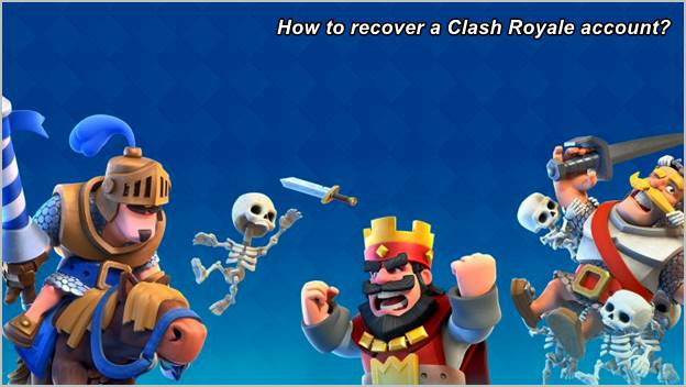 how-to-recover-a-clash-royale-account